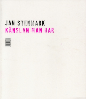 Känslan man har / Jan Stenmark