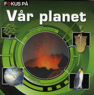 Vår planet / svensk text: Malin Barthelson