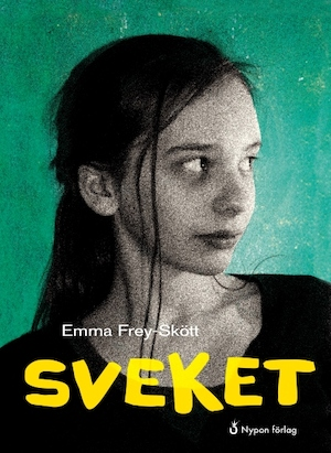 Sveket/ Emma Frey-Skött ; illustrationer: Lisa Zachrisson