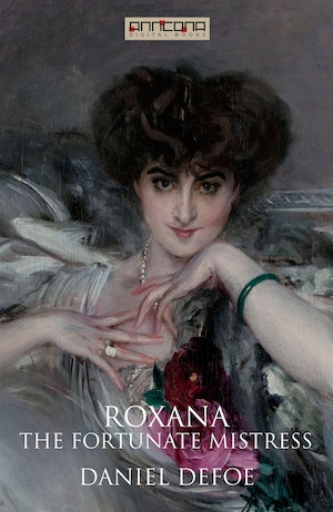 Roxana - The Fortunate Mistress