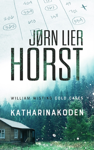 Katharinakoden : William Wisting cold cases / Jørn Lier Horst ; översättning: Cajsa Mitchell.