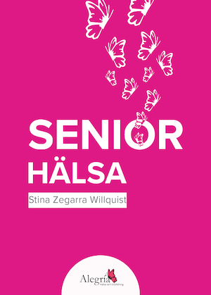 Seniorhälsa / Stina Zegarra Willquist.