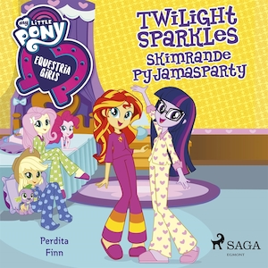 Equestria Girls - Twilight Sparkles skimrande pyjamasparty