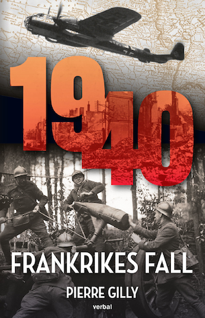 1940 : Frankrikes fall / Pierre Gilly.